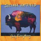 CD Cover - JULIANA HATFIELD - Only Everything