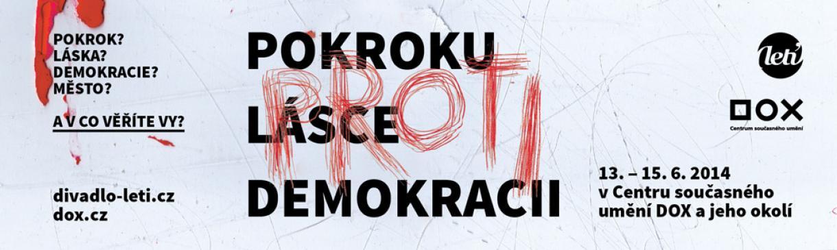PROTI POKROKU. PROI LÁSCE. PROTI DEMOKRACII